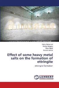 Effect of some heavy metal salts on the formation of ettringite