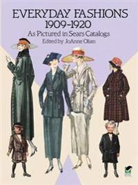 Everyday Fashions 1909-1920 As Pictured in Sears Catalogs