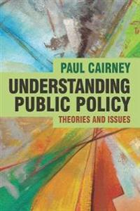 Understanding public policy - theories and issues