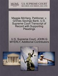 Maggie McHarg, Petitioner, V. Grimes Savings Bank. U.S. Supreme Court Transcript of Record with Supporting Pleadings