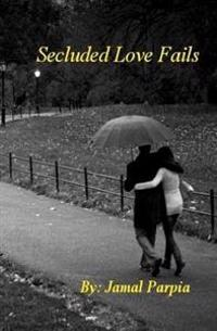 Secluded Love Fails