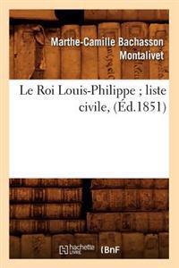 Le Roi Louis-Philippe; Liste Civile, (Ed.1851)