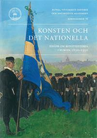 Konsten och det nationella : essäer om konsthistoria i Europa 1850-1950