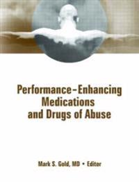Performance-Enhancing Medications and Drugs of Abuse