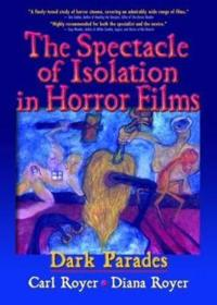 The Spectacle Of Isolation In Horror Films