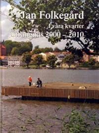 I våra kvarter : Strängnäs 2000 - 2010