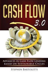 Cash Flow 3.0: Advances in Cash Flow Lending Based on Sustainable Cycles