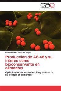 Produccion de As-48 y Su Interes Como Bioconservante En Alimentos