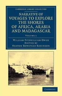 Narrative of Voyages to Explore the Shores of Africa, Arabia, and Madagascar