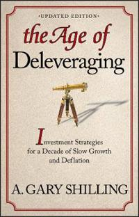 The Age of Deleveraging, Updated Edition: Investment Strategies for a Decade of Slow Growth and Deflation