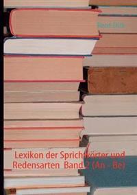 Lexikon Der Sprichw Rter Und Redensarten Band 2 (an - Be)