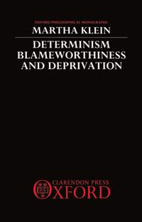 Determinism, Blameworthiness, and Deprivation