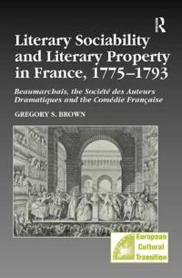 Literary Sociability And Literary Property in France, 1775–1793