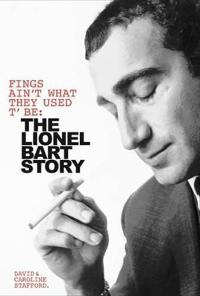 Fings aint wot they used tbe: the life of lionel bart