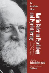 Martin Buber on Psychology and Psychotherapy