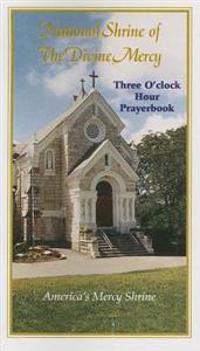 National Shrine of the Divine Mercy: Three O'Clock Hour Prayerbook
