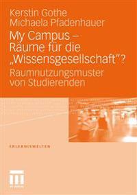 My Campus - R�ume F�r Die 'wissensgesellschaft'?