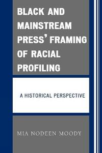 Black And Mainstream Press' Framing Of Racial Profiling