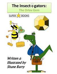 The Insect-I-Gators: The Orlov Gem