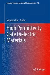 High Permittivity Gate Dielectric Materials