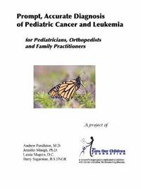 Prompt, Accurate Diagnosis of Pediatric Cancer and Leukemia for Pediatricians, Orthopedists, and Family Practitioners