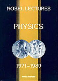Nobel Lectures in Physics 1971-1980