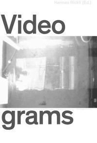 Videogramme / Videograms