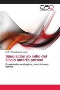 Simulacion AB Initio del Silicio Amorfo Poroso