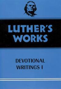 Luther's Works Devotional Writings I