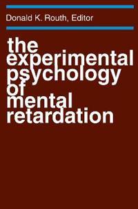 The Experimental Psychology of Mental Retardation