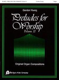 Preludes for Worship, Volume 2: Original Organ Compositions
