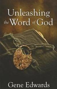 Unleashing the Word of God