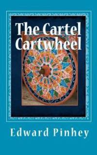 The Cartel Cartwheel