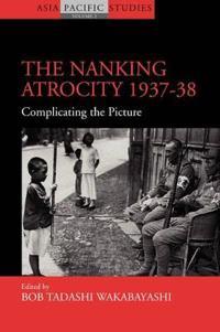 The Nanking Atrocity, 1937-38