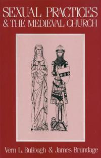 Sexual Practices and the Medieval Church