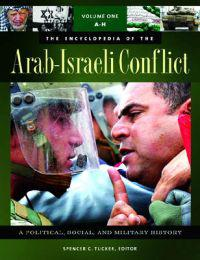The Encyclopedia of the Arab-Israeli Conflict