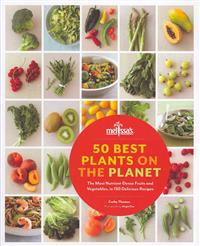 50 Best Plants on the Planet: 150 Nutrient-Dense and Delicious Recipes