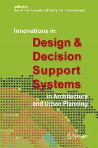 Innovations in Design & Decision Support Systems in Architcture And Urban Planning