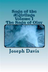 Saga of the Aegirlings Volume I: The Saga of Olav