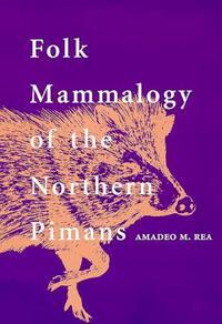 Folk Mammalogy of the Northern Pimans