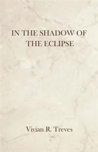 In the Shadow of the Eclipse