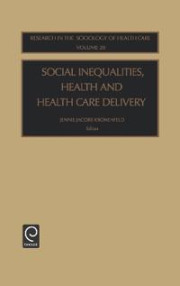 Social Inequalities, Health and Health Care Delivery