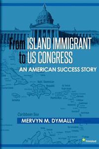 From Island Immigrant to U.S. Congress