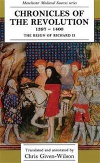 Chronicles of the Revolution 1397-1400