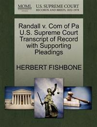 Randall V. Com of Pa U.S. Supreme Court Transcript of Record with Supporting Pleadings