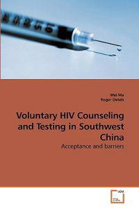 Voluntary HIV Counseling and Testing in Southwest China