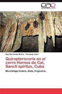 Quiropterocoria En El Cerro Hornos de Cal, Sancti Spiritus, Cuba
