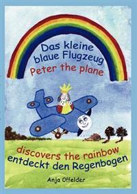 Das Kleine Blaue Flugzeug Entdeckt Den Regenbogen - Peter the Plane Discovers the Rainbow