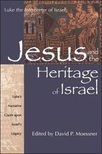 Jesus and the Heritage of Israel