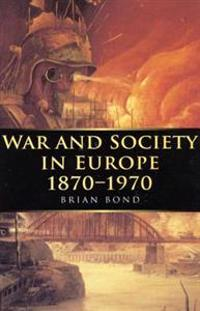 War and Society in Europe 1870-1970